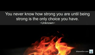 You never know how strong you are quote.