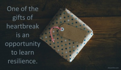 One of gifts of heartbreak is the opportunity to learn resilience.