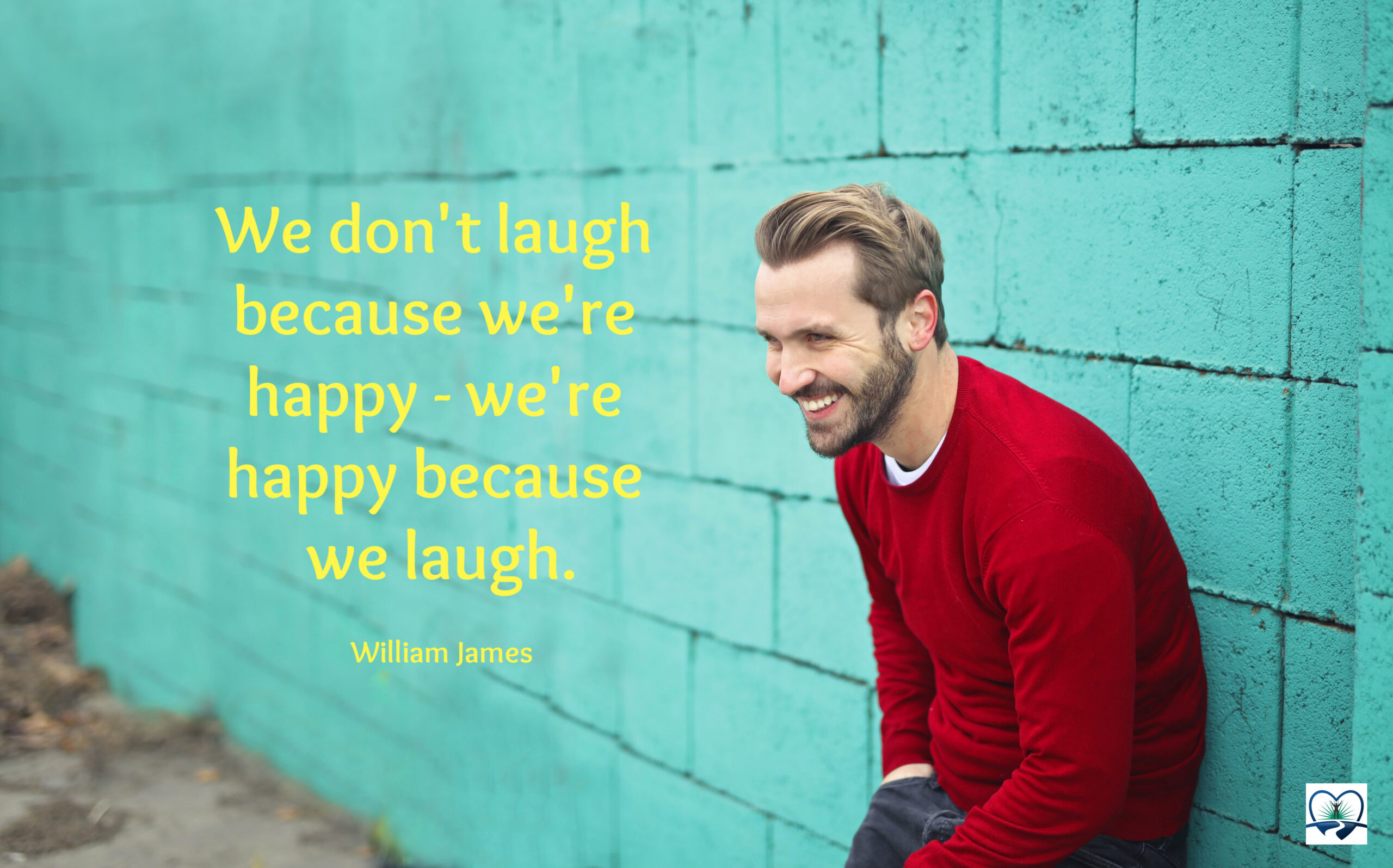 Man taking William James' advice and finding happiness through laughter.